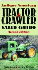 ANTIQUE AMERICAN TRACTOR & CRAWLER VALUE GUIDE, SECOND EDITION
