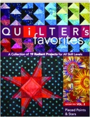 QUILTER'S FAVORITES--PIECED POINTS & STARS, VOL. 2: A Collection of 19 Radiant Projects for All Skill Levels