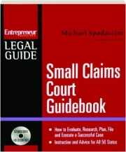 SMALL CLAIMS COURT GUIDEBOOK: Entrepreneur Magazine's Legal Guide