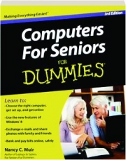 COMPUTERS FOR SENIORS FOR DUMMIES, 3RD EDITION