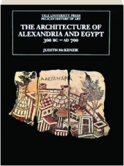 THE ARCHITECTURE OF ALEXANDRIA AND EGYPT 300 BC-AD 700