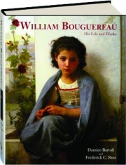 WILLIAM BOUGUEREAU: His Life and Works