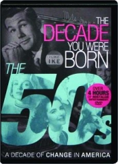 THE 50S: The Decade You Were Born
