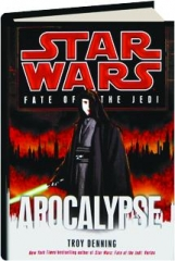APOCALYPSE: Star Wars--Fate of the Jedi