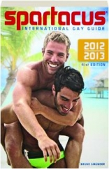 SPARTACUS, 41ST EDITION: International Gay Guide 2012-2013