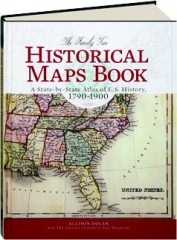 THE FAMILY TREE HISTORICAL MAPS BOOK: A State-by-State Atlas of U.S. History, 1790-1900