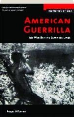 AMERICAN GUERRILLA: My War Behind Japanese Lines