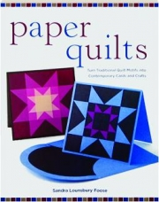 PAPER QUILTS: Turn Traditional Quilt Motifs into Contemporary Cards and Crafts