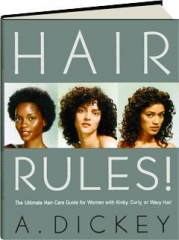 HAIR RULES! The Ultimate Hair-Care Guide for Women with Kinky, Curly, or Wavy Hair