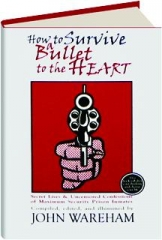HOW TO SURVIVE A BULLET TO THE HEART