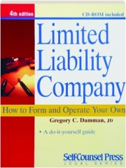 LIMITED LIABILITY COMPANY, 4TH EDITION: How to Form and Operate Your Own