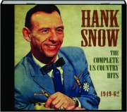 HANK SNOW: The Complete US Country Hits, 1949-62