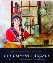 UNCOMMON THREADS: Wabanaki Textiles, Clothing, and Costume