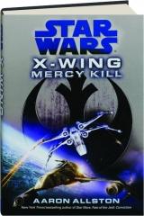 STAR WARS--X-WING: Mercy Kill