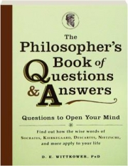 THE PHILOSOPHER'S BOOK OF QUESTIONS & ANSWERS: Questions to Open Your Mind