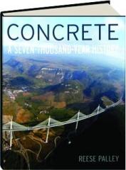 CONCRETE: A Seven-Thousand-Year History
