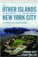 THE OTHER ISLANDS OF NEW YORK CITY, THIRD EDITION: A History and Guide