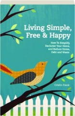 LIVING SIMPLE, FREE & HAPPY