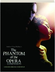ANDREW LLOYD WEBBER'S THE PHANTOM OF THE OPERA COMPANION
