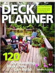 DECK PLANNER, SECOND EDITION: 120 Outstanding Decks You Can Build