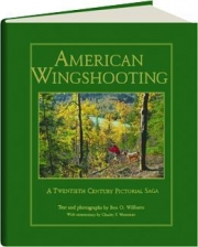 AMERICAN WINGSHOOTING: A Twentieth Century Pictorial Saga