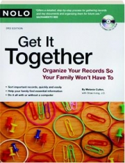 GET IT TOGETHER, 3RD EDITION: Organize Your Records So Your Family Won't Have To