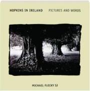 HOPKINS IN IRELAND: Pictures and Words
