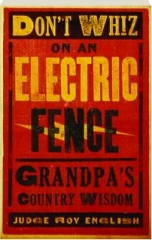DON'T WHIZ ON AN ELECTRIC FENCE: Grandpa's Country Wisdom