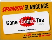 SPANISH SLANGUAGE: A Fun Visual Guide to Spanish Terms and Phrases