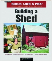 BUILDING A SHED: Taunton's Build Like a Pro