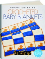 VOGUE KNITTING CROCHETED BABY BLANKETS: On the Go!