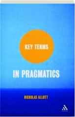 KEY TERMS IN PRAGMATICS