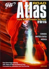 AAA ROAD ATLAS 2015: Canada, United States, Mexico