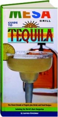 MESA GRILL GUIDE TO TEQUILA