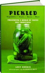 PICKLED: Preserving a World of Tastes and Traditions