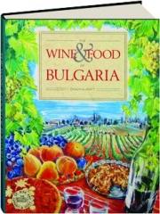 THE WINE & FOOD OF BULGARIA