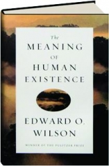 THE MEANING OF HUMAN EXISTENCE