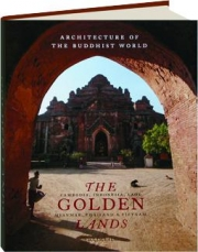THE GOLDEN LANDS: Architecture of the Buddhist World