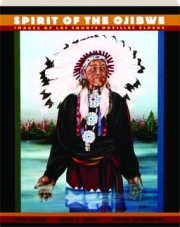 SPIRIT OF THE OJIBWE: Images of Lac Courte Oreilles Elders