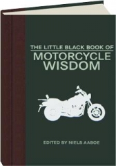 THE LITTLE BLACK BOOK OF MOTORCYCLE WISDOM
