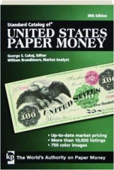 STANDARD CATALOG OF UNITED STATES PAPER MONEY, 30TH EDITION