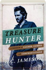 TREASURE HUNTER, SECOND EDITION: A Memoir of Caches, Curses, and Confrontations