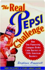 THE REAL PEPSI CHALLENGE: How One Pioneering Company Broke Color Barriers in 1940s American Business