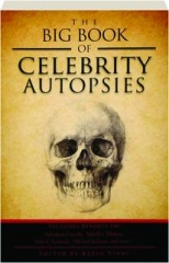 THE BIG BOOK OF CELEBRITY AUTOPSIES