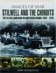 STILWELL AND THE CHINDITS: The Allied Campaign in Northern Burma 1943-1944
