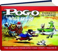 POGO--EVIDENCE TO THE CONTRARY, VOLUME 3: The Complete Syndicated Comic Strips