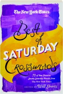 <I>THE NEW YORK TIMES</I> BEST OF SATURDAY CROSSWORDS