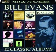 BILL EVANS: 12 Classic Albums 1956-1962