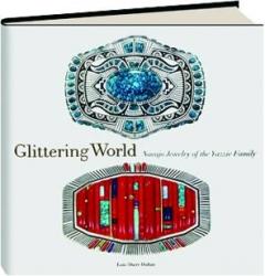 GLITTERING WORLD: Navajo Jewelry of the Yazzie Family