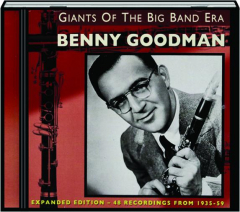 BENNY GOODMAN: Giants of the Big Band Era